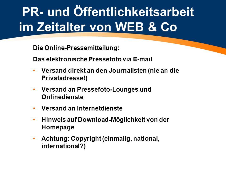 PR- und Öffentlichkeitsarbeit im Zeitalter von WEB & Co Die Online-Pressemitteilung: Das elektronische Pressefoto via E-mail Versand direkt an den Jou