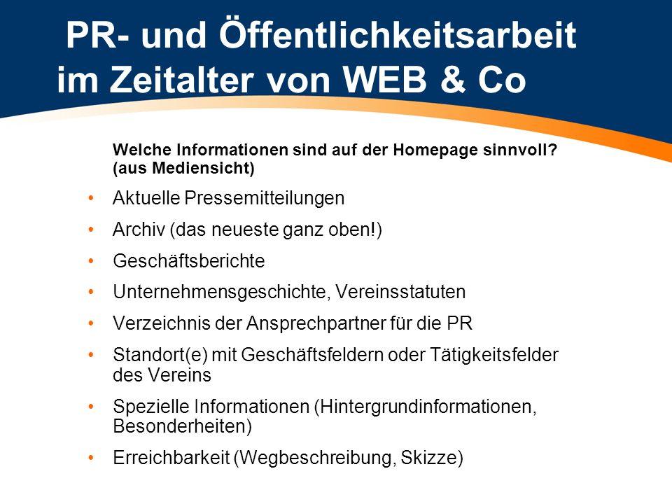 PR- und Öffentlichkeitsarbeit im Zeitalter von WEB & Co Welche Informationen sind auf der Homepage sinnvoll? (aus Mediensicht) Aktuelle Pressemitteilu