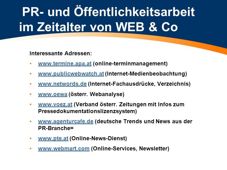 PR- und Öffentlichkeitsarbeit im Zeitalter von WEB & Co Interessante Adressen: www.termine.apa.at (online-terminmanagement)www.termine.apa.at www.publ