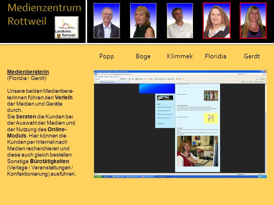 Medienberaterin (Floridia / Gerdt) Unsere beiden Medienbera- terinnen führen den Verleih der Medien und Geräte durch. Sie beraten die Kunden bei der A