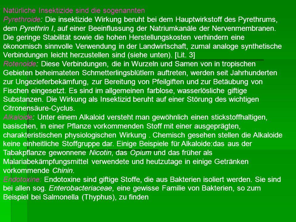 Natürliche Insektizide sind die sogenannten Pyrethroide: Die insektizide Wirkung beruht bei dem Hauptwirkstoff des Pyrethrums, dem Pyrethrin I, auf ei