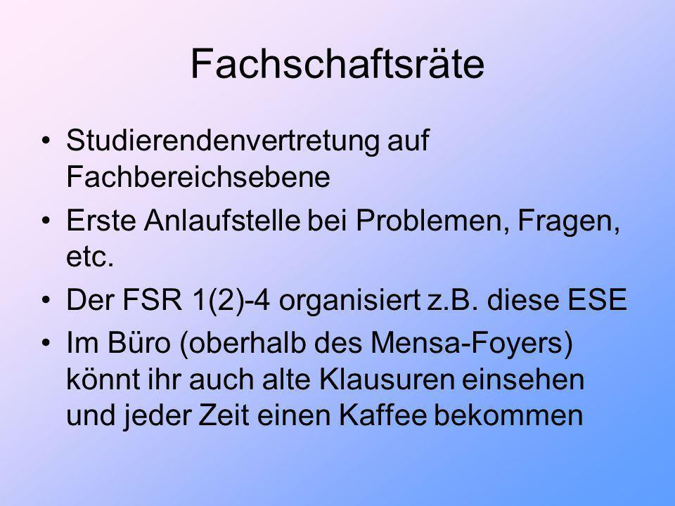 Fachschaftsräte Studierendenvertretung auf Fachbereichsebene Erste Anlaufstelle bei Problemen, Fragen, etc.