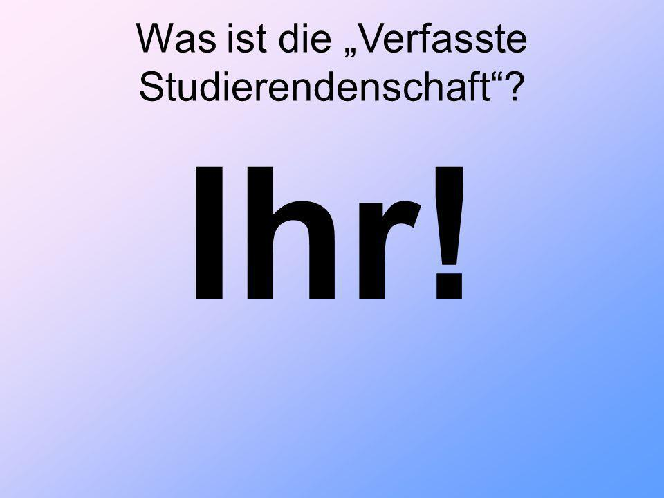 Alle Studierenden der Universität Siegen unterteilt in 12 Fachbereiche StuPa AStA GesamtVollVersammlung Autonome Referate Studentische Initiativen bildet kontrolliert wählt ´