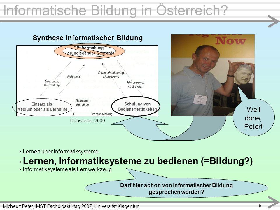 Micheuz Peter, IMST-Fachdidaktiktag 2007, Universität Klagenfurt 5 Informatische Bildung in Österreich.