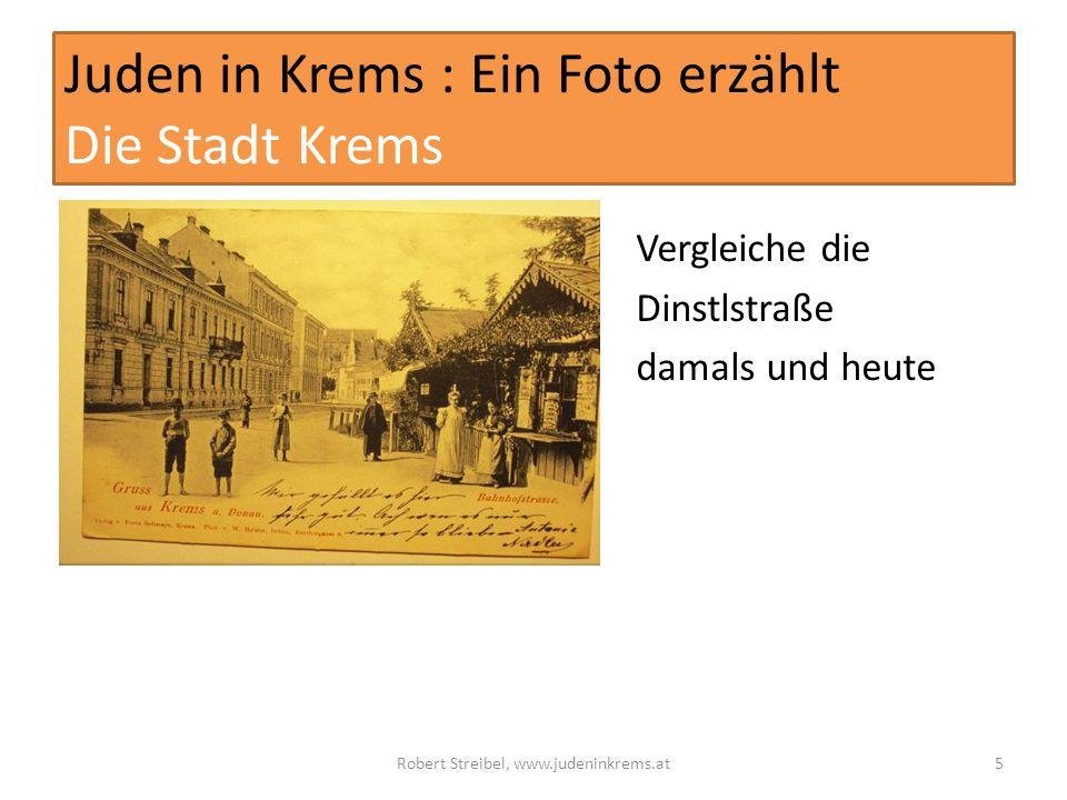 Juden in Krems : Ein Foto erzählt Die Stadt Krems Vergleiche die Dinstlstraße damals und heute Robert Streibel, www.judeninkrems.at5
