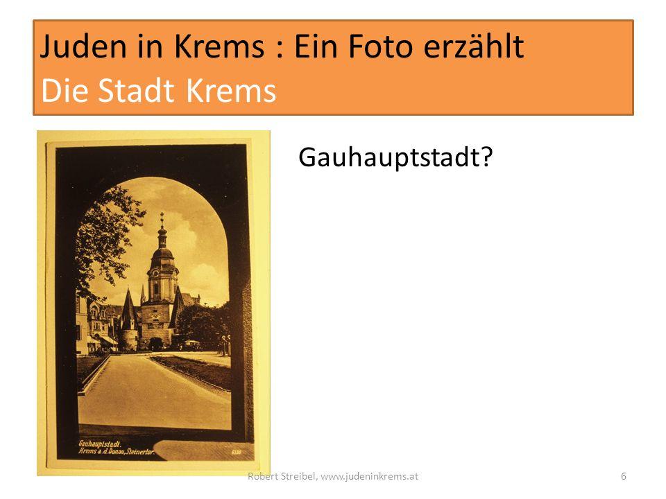 Juden in Krems : Ein Foto erzählt Die Stadt Krems Gauhauptstadt.