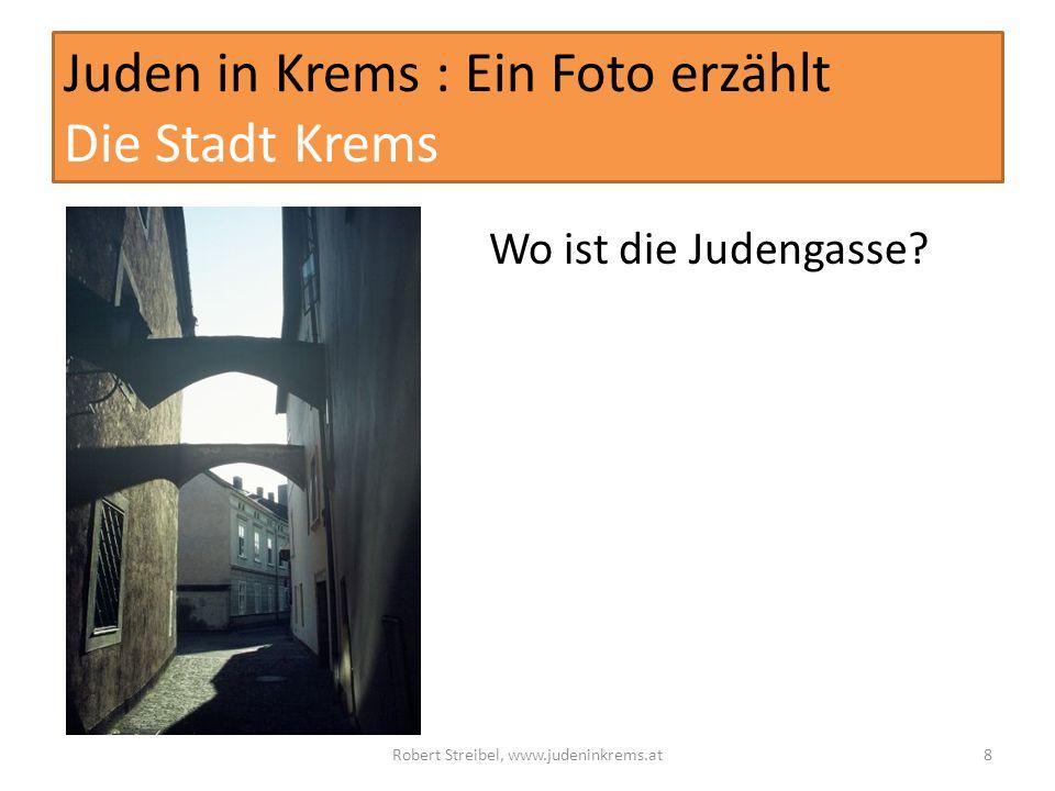 Juden in Krems : Ein Foto erzählt Die Stadt Krems Wo ist die Judengasse.