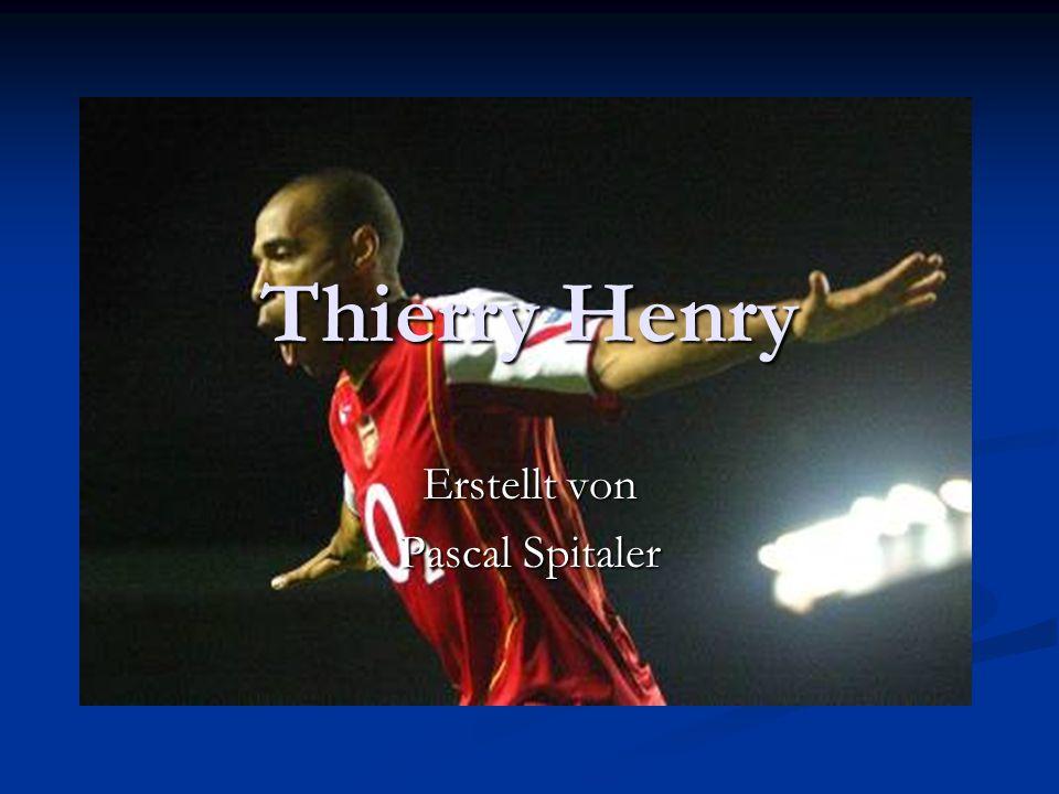 Spielerbeschreibung vollst.Name: Thierry Daniel Henry vollst.