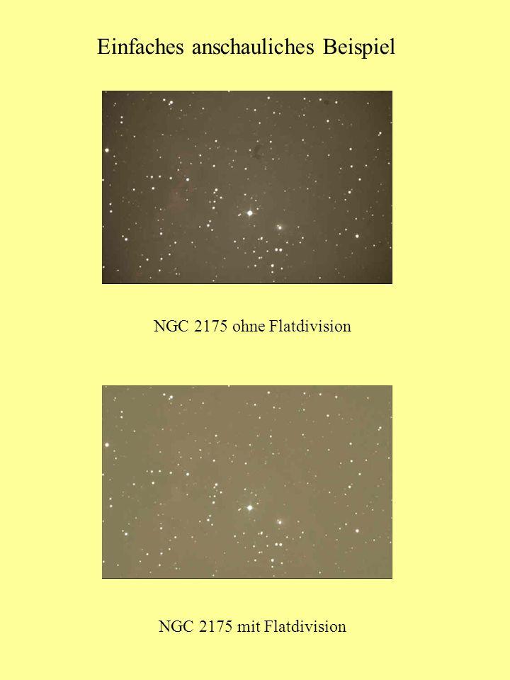 Einfaches anschauliches Beispiel NGC 2175 ohne Flatdivision NGC 2175 mit Flatdivision