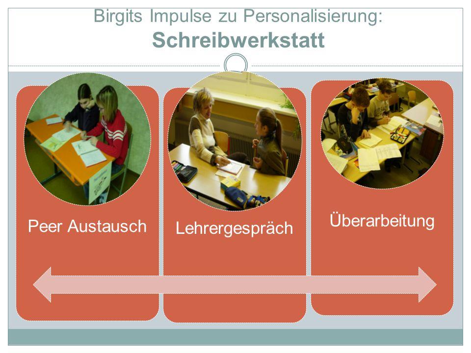 Birgits Impulse zu Personalisierung: Schreibwerkstatt Peer AustauschLehrergesprächÜberarbeitung