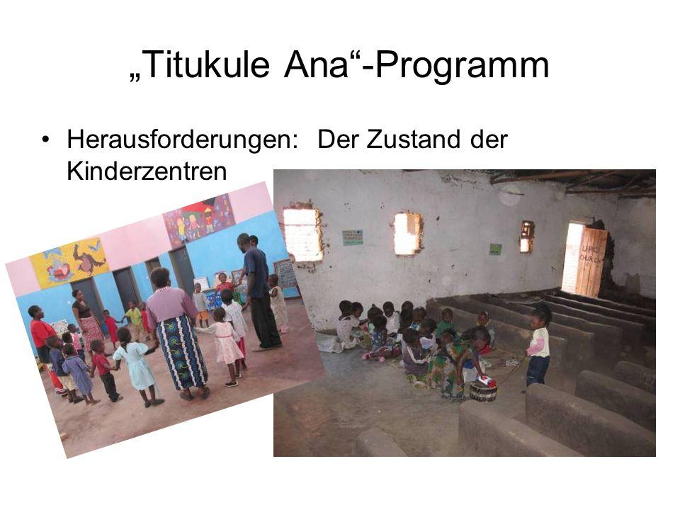 Titukule Ana-Programm Herausforderungen: Der Zustand der Kinderzentren