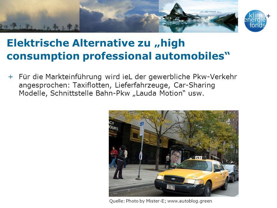 Elektrische Alternative zu high consumption professional automobiles +Für die Markteinführung wird ieL der gewerbliche Pkw-Verkehr angesprochen: Taxif