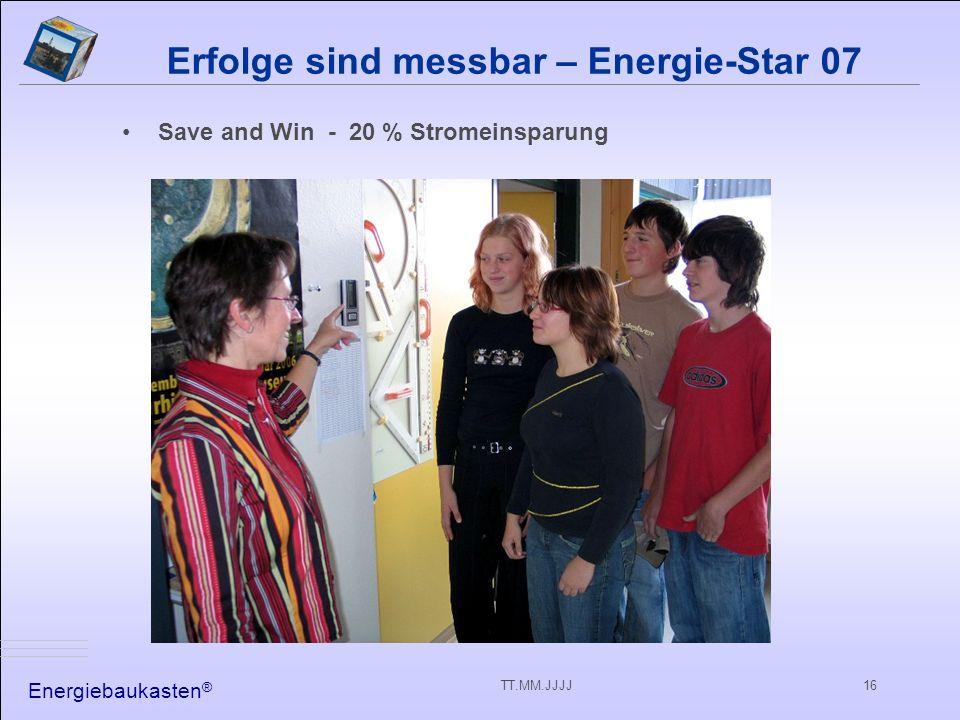 Energiebaukasten ® TT.MM.JJJJ16 Erfolge sind messbar – Energie-Star 07 Save and Win - 20 % Stromeinsparung