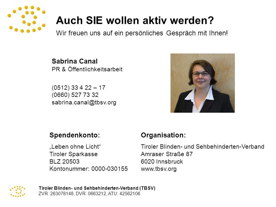 Tiroler Blinden- und Sehbehinderten-Verband (TBSV) ZVR: 263078148, DVR: 0663212, ATU: 42562106 Auch SIE wollen aktiv werden? Wir freuen uns auf ein pe