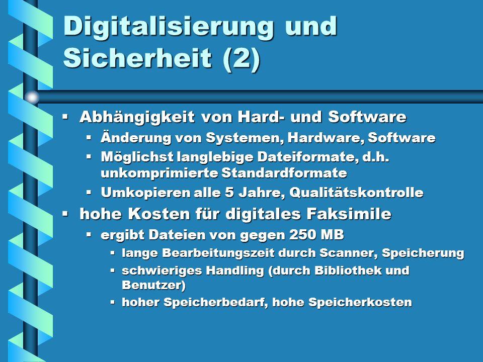 Digitalisierung und Sicherheit (2) Abhängigkeit von Hard- und Software Abhängigkeit von Hard- und Software Änderung von Systemen, Hardware, Software Ä