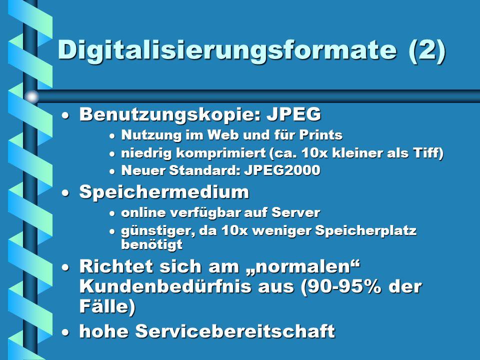 Digitalisierungsformate (2) Benutzungskopie: JPEG Nutzung im Web und für Prints niedrig komprimiert (ca. 10x kleiner als Tiff) Neuer Standard: JPEG200