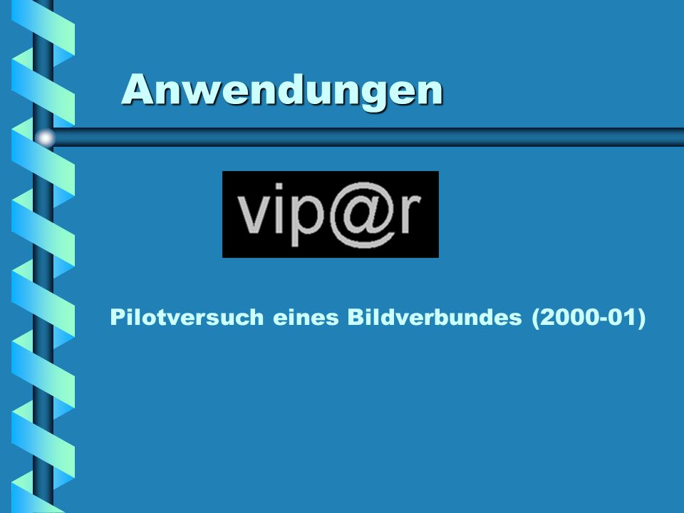Anwendungen Pilotversuch eines Bildverbundes (2000-01)