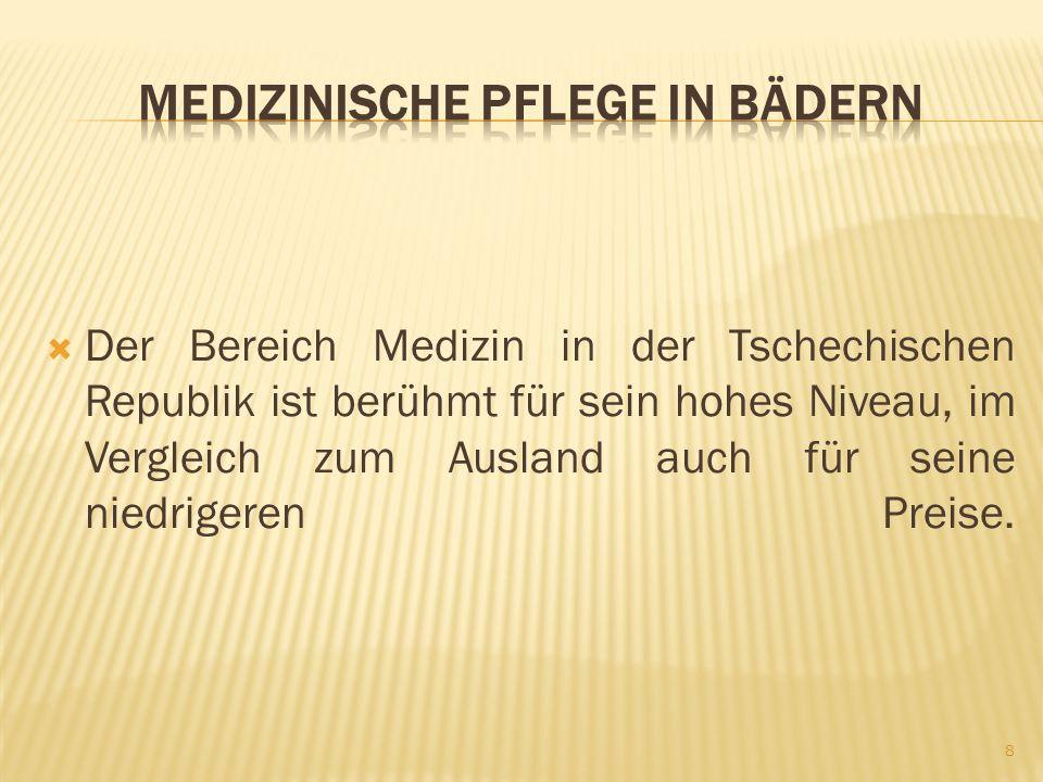 Der Bereich Medizin in der Tschechischen Republik ist berühmt für sein hohes Niveau, im Vergleich zum Ausland auch für seine niedrigeren Preise.