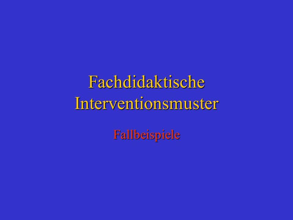 Fachdidaktische Interventionsmuster Fallbeispiele