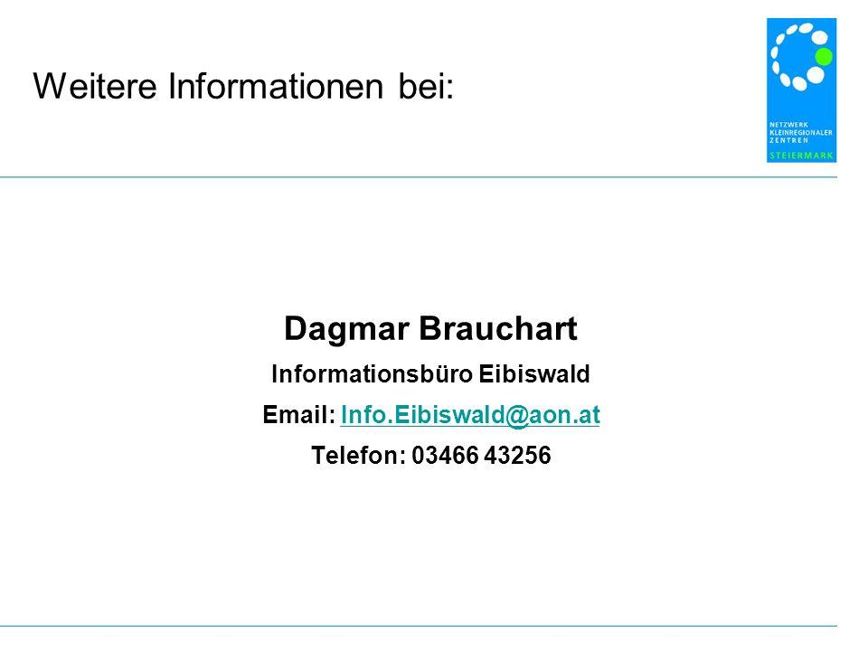 Weitere Informationen bei: Dagmar Brauchart Informationsbüro Eibiswald Email: Info.Eibiswald@aon.atInfo.Eibiswald@aon.at Telefon: 03466 43256