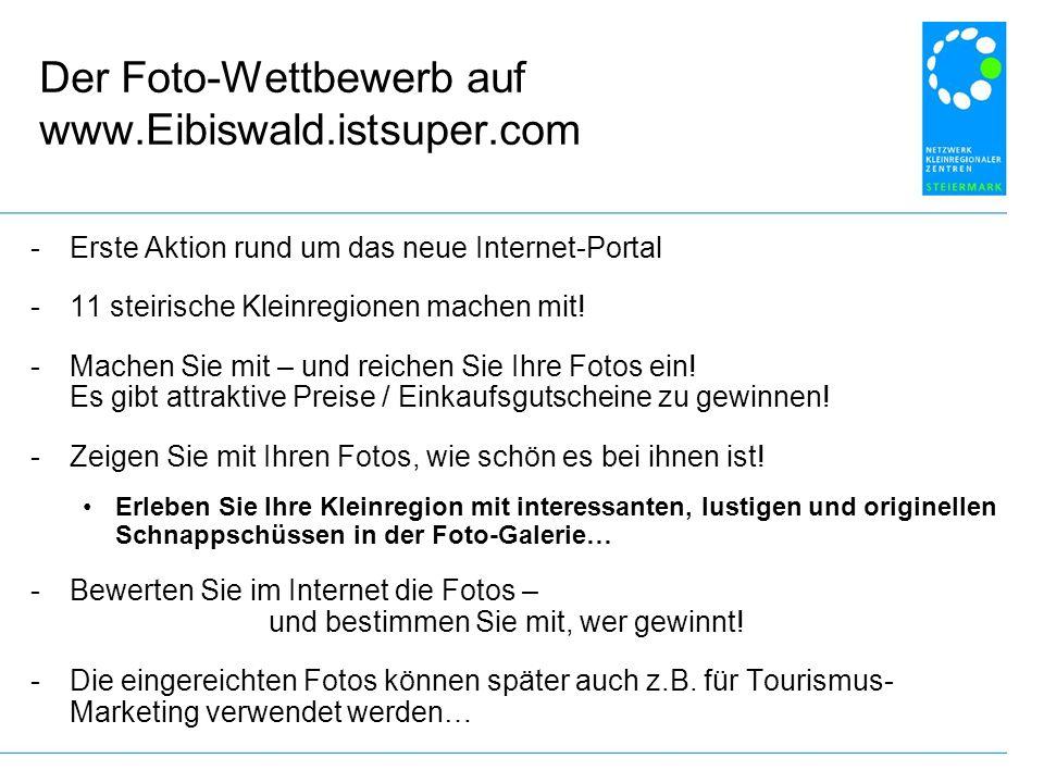 Der Foto-Wettbewerb auf www.Eibiswald.istsuper.com -Erste Aktion rund um das neue Internet-Portal -11 steirische Kleinregionen machen mit.