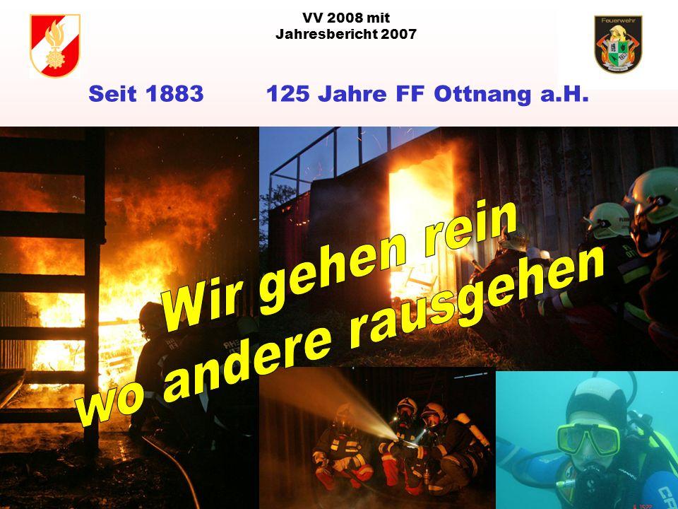 VV 2008 mit Jahresbericht 2007 Seit 1883 125 Jahre FF Ottnang a.H.