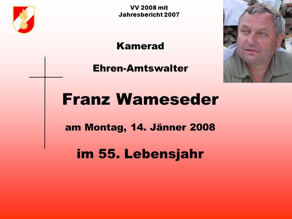 VV 2008 mit Jahresbericht 2007 Kamerad Ehren-Hauptfeuerwehrmann Ökonomierat Karl Hirsch am Mittwoch, 27. Juni 2007 im 82. Lebensjahr