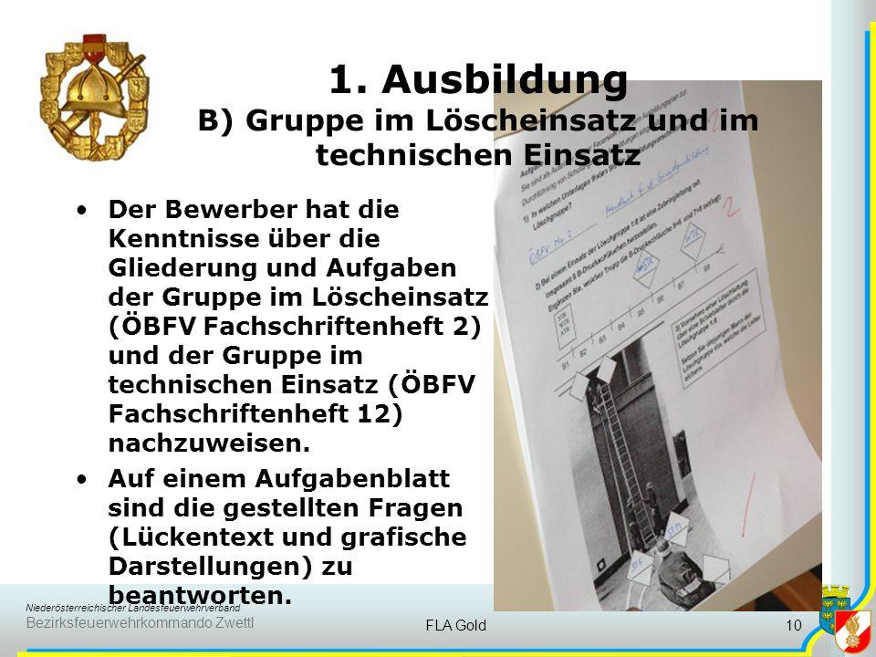 Niederösterreichischer Landesfeuerwehrverband Bezirksfeuerwehrkommando Zwettl FLA Gold9 1. Ausbildung A) Handbuch Grundausbildung Der Bewerber hat die