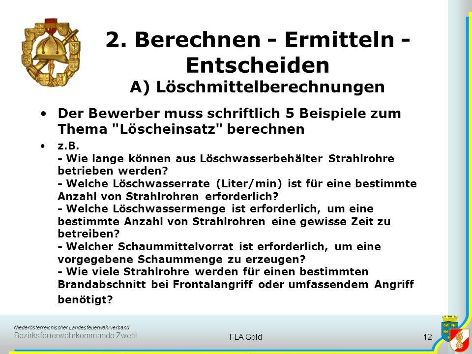 Niederösterreichischer Landesfeuerwehrverband Bezirksfeuerwehrkommando Zwettl FLA Gold11 1. Ausbildung wichtige Lernunterlagen für Aufg. B bis Seite 6