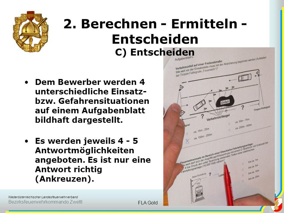 Niederösterreichischer Landesfeuerwehrverband Bezirksfeuerwehrkommando Zwettl FLA Gold14 2. Berechnen - Ermitteln - Entscheiden B) Löschwasserförderun