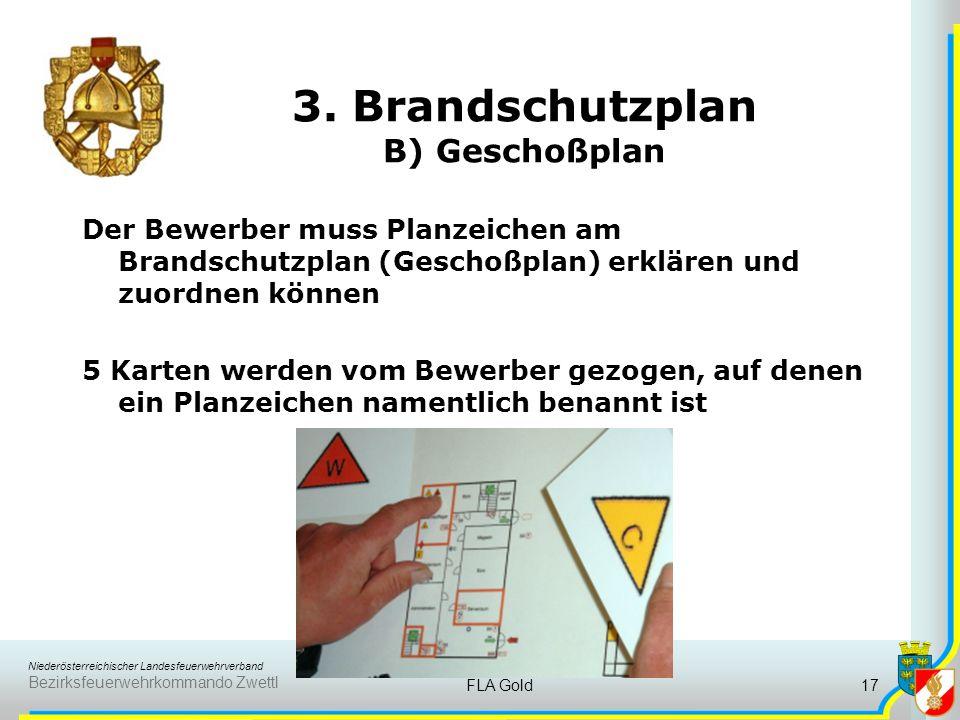 Niederösterreichischer Landesfeuerwehrverband Bezirksfeuerwehrkommando Zwettl FLA Gold16 3. Brandschutzplan A) Lageplan Der Bewerber muss auf einem Br