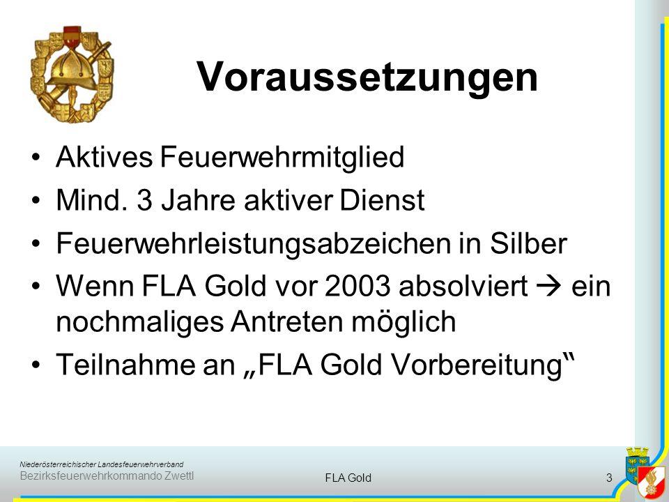 Niederösterreichischer Landesfeuerwehrverband Bezirksfeuerwehrkommando Zwettl FLA Gold3 Voraussetzungen Aktives Feuerwehrmitglied Mind.