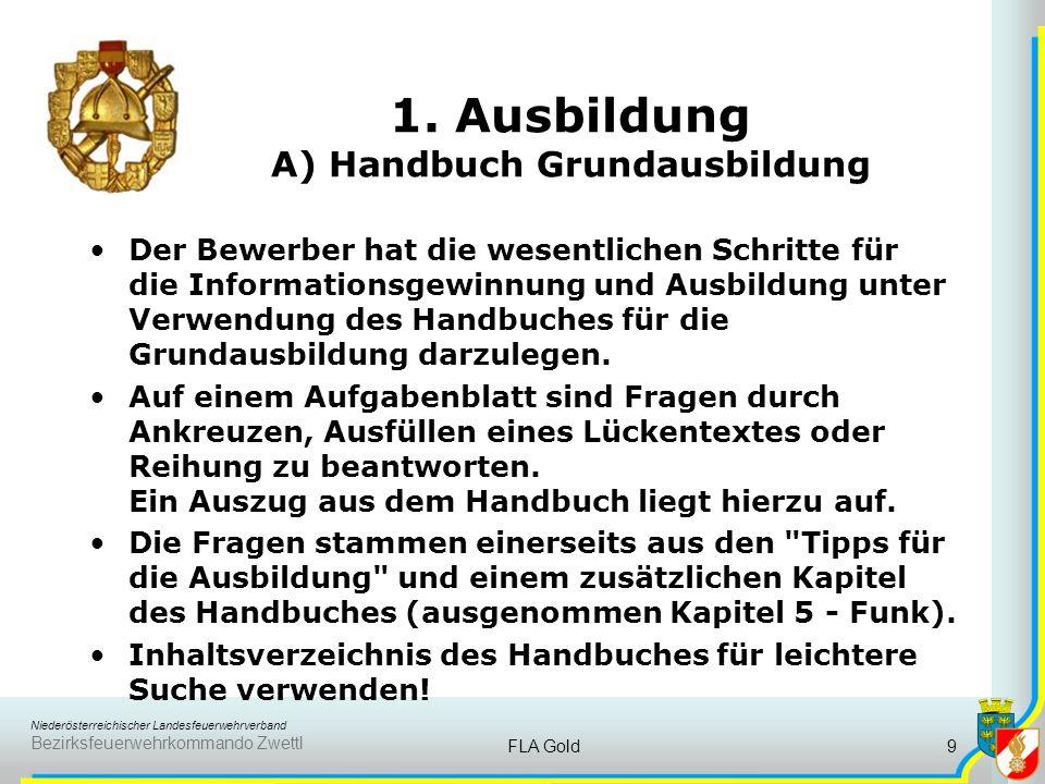 Niederösterreichischer Landesfeuerwehrverband Bezirksfeuerwehrkommando Zwettl FLA Gold8 8 Bewerbsdisziplinen 5.Fragen aus dem Feuerwehrwesen ca. 300 F