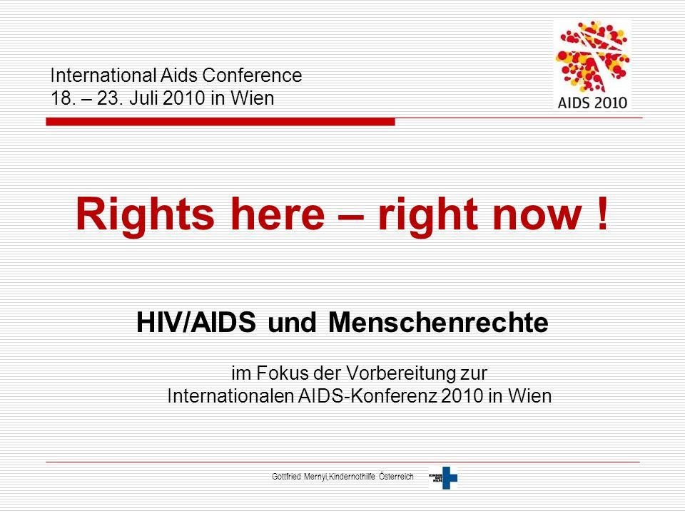 Menschenrechte verwirklichen Das Ziel, die Menschenrechte zu verwirklichen, ist eine fundamentale Bedingung für den Kampf gegen HIV/Aids.