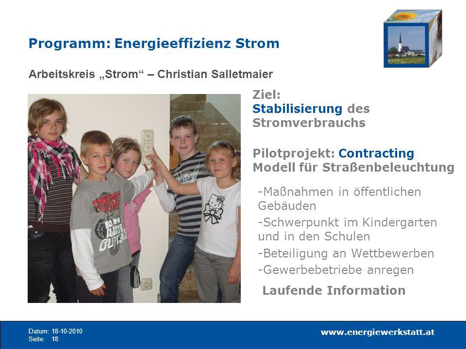 www.energiewerkstatt.at Datum:18-10-2010 Seite:18 Arbeitskreis Strom – Christian Salletmaier Ziel: Stabilisierung des Stromverbrauchs Pilotprojekt: Co