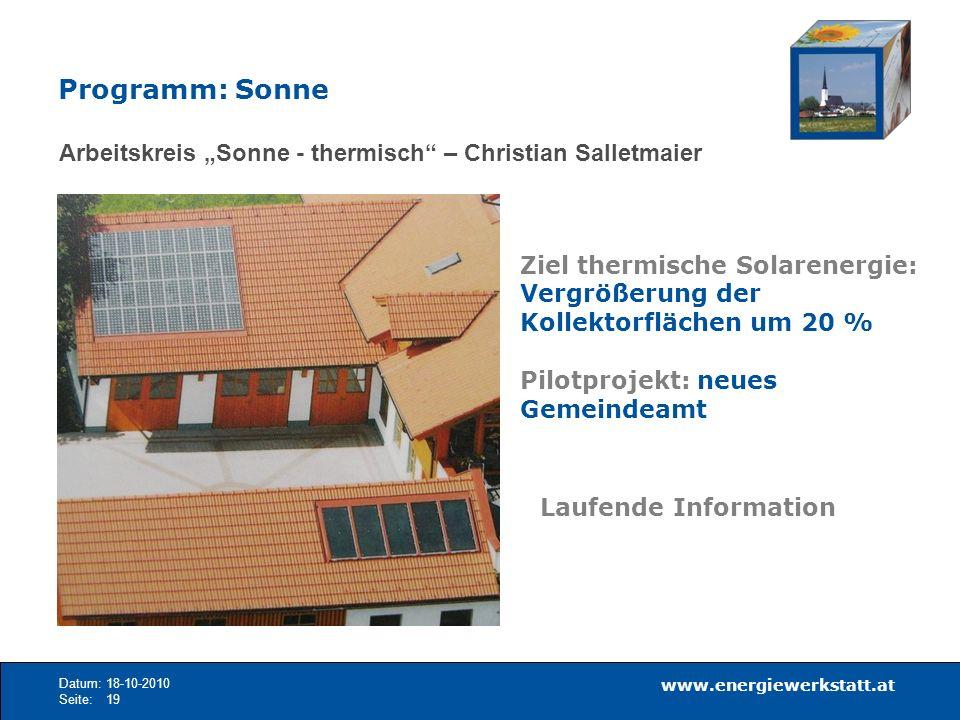 www.energiewerkstatt.at Datum:18-10-2010 Seite:19 Arbeitskreis Sonne - thermisch – Christian Salletmaier Ziel thermische Solarenergie: Vergrößerung de