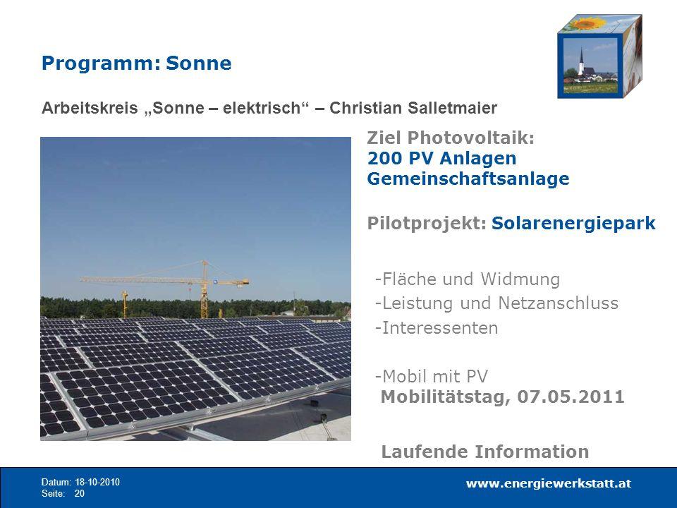 www.energiewerkstatt.at Datum:18-10-2010 Seite:20 Arbeitskreis Sonne – elektrisch – Christian Salletmaier Ziel Photovoltaik: 200 PV Anlagen Gemeinscha