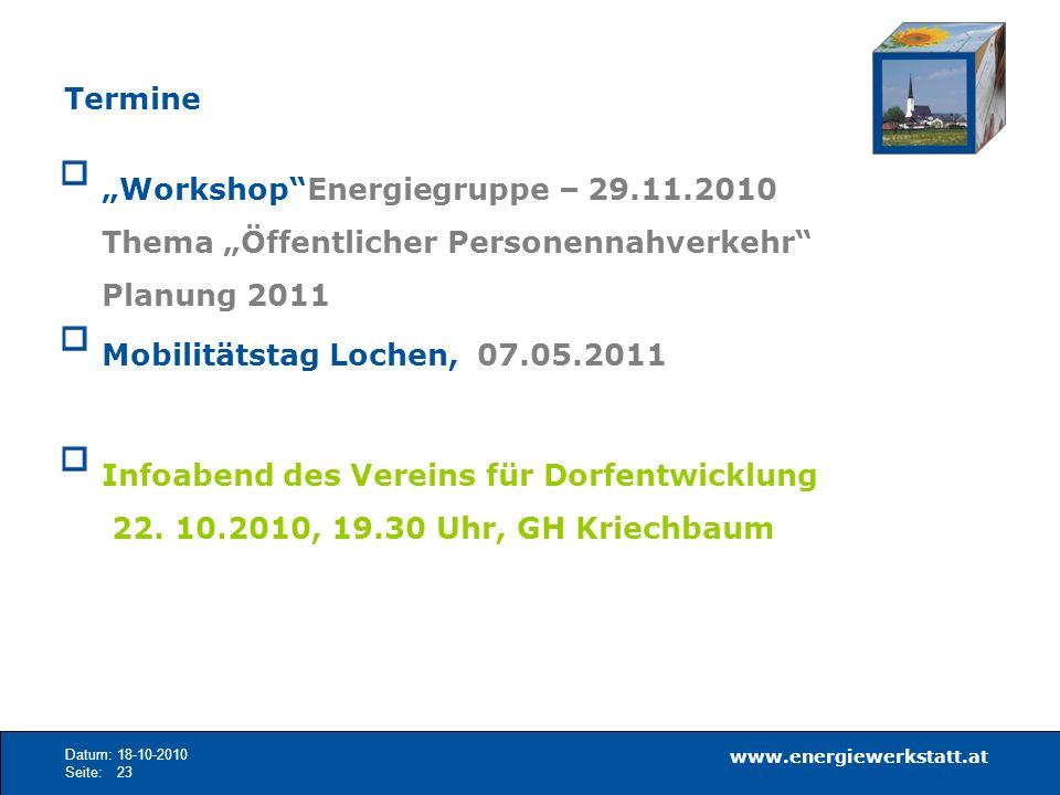 www.energiewerkstatt.at Datum:18-10-2010 Seite:23 Termine WorkshopEnergiegruppe – 29.11.2010 Thema Öffentlicher Personennahverkehr Planung 2011 Mobili