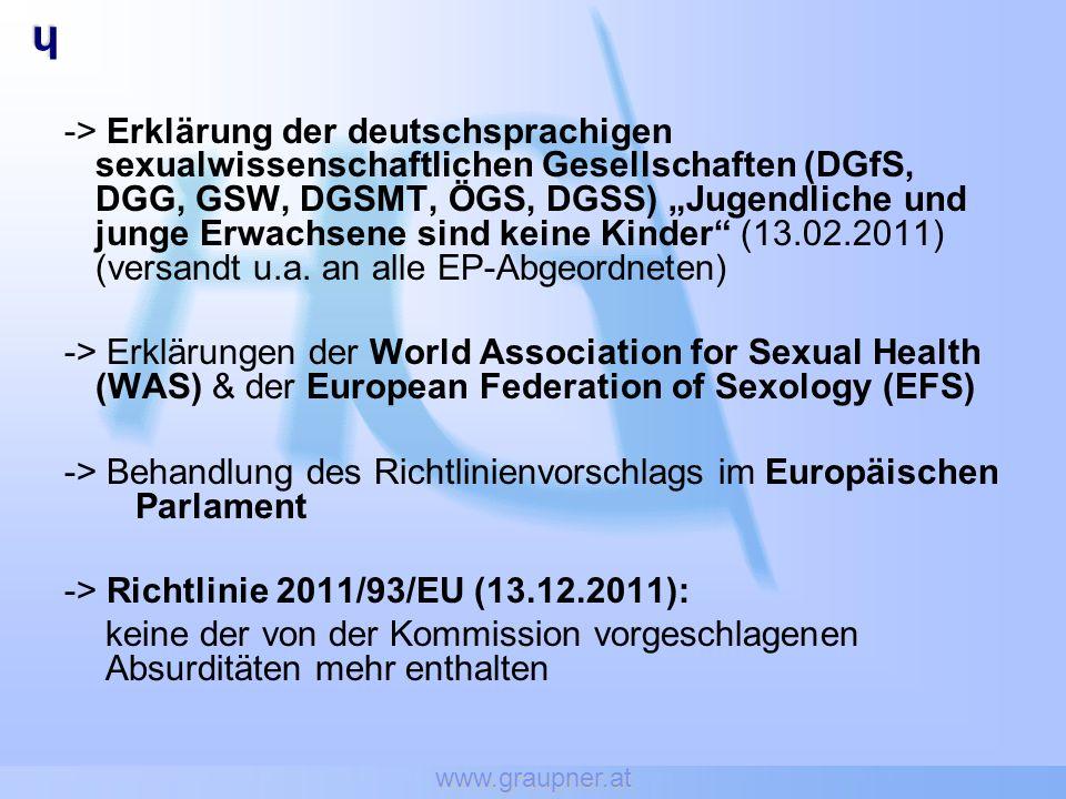 www.graupner.at hehehehe -> Erklärung der deutschsprachigen sexualwissenschaftlichen Gesellschaften (DGfS, DGG, GSW, DGSMT, ÖGS, DGSS) Jugendliche und junge Erwachsene sind keine Kinder (13.02.2011) (versandt u.a.