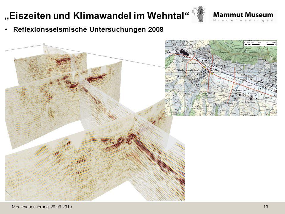 Medienorientierung 29.09.2010 10 Eiszeiten und Klimawandel im Wehntal Reflexionsseismische Untersuchungen 2008