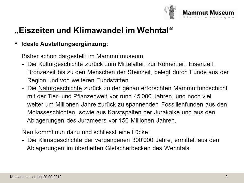 Medienorientierung 29.09.2010 24 Eiszeiten und Klimawandel im Wehntal Schaubilder der Klimageschichte – 9: vor ca.