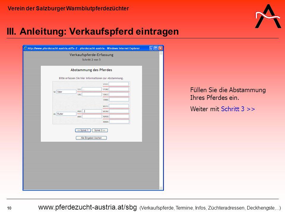 Verein der Salzburger Warmblutpferdezüchter 10 www.pferdezucht-austria.at/sbg (Verkaufspferde, Termine, Infos, Züchteradressen, Deckhengste,...) III.