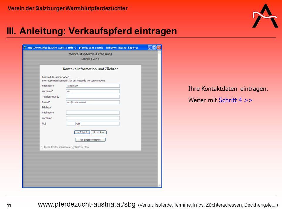 Verein der Salzburger Warmblutpferdezüchter 11 www.pferdezucht-austria.at/sbg (Verkaufspferde, Termine, Infos, Züchteradressen, Deckhengste,...) III.