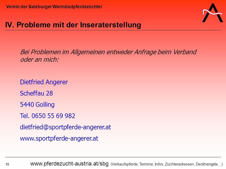 Verein der Salzburger Warmblutpferdezüchter 15 www.pferdezucht-austria.at/sbg (Verkaufspferde, Termine, Infos, Züchteradressen, Deckhengste,...) IV. P