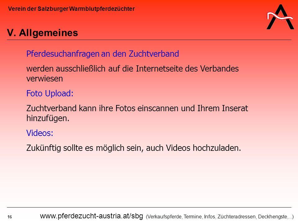 Verein der Salzburger Warmblutpferdezüchter 16 www.pferdezucht-austria.at/sbg (Verkaufspferde, Termine, Infos, Züchteradressen, Deckhengste,...) V. Al