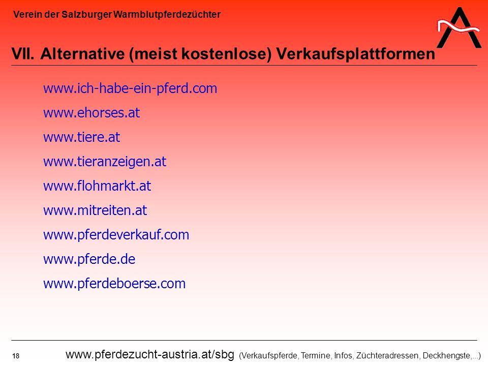 Verein der Salzburger Warmblutpferdezüchter 18 www.pferdezucht-austria.at/sbg (Verkaufspferde, Termine, Infos, Züchteradressen, Deckhengste,...) VII.