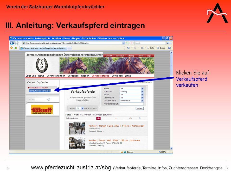 Verein der Salzburger Warmblutpferdezüchter 6 www.pferdezucht-austria.at/sbg (Verkaufspferde, Termine, Infos, Züchteradressen, Deckhengste,...) III. A