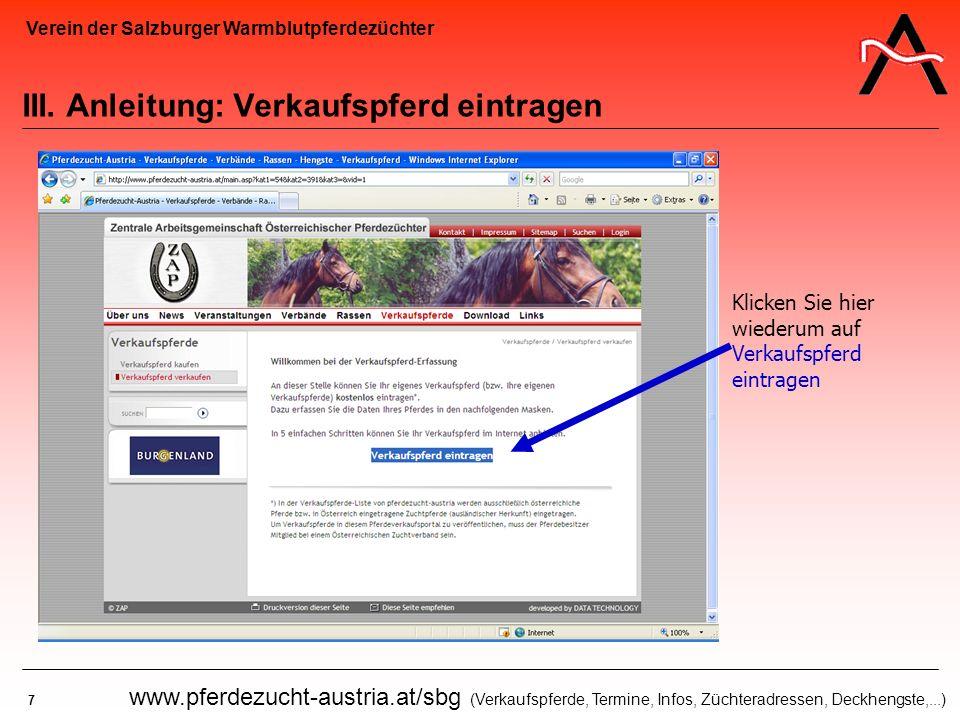 Verein der Salzburger Warmblutpferdezüchter 7 www.pferdezucht-austria.at/sbg (Verkaufspferde, Termine, Infos, Züchteradressen, Deckhengste,...) III. A