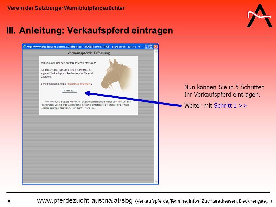 Verein der Salzburger Warmblutpferdezüchter 8 www.pferdezucht-austria.at/sbg (Verkaufspferde, Termine, Infos, Züchteradressen, Deckhengste,...) III. A