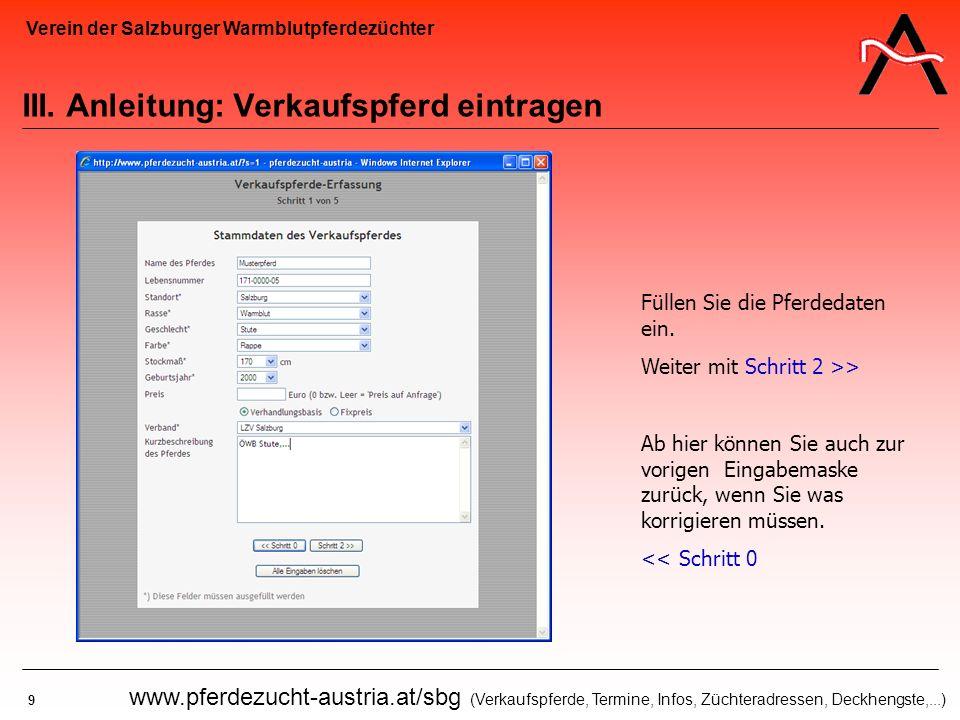 Verein der Salzburger Warmblutpferdezüchter 9 www.pferdezucht-austria.at/sbg (Verkaufspferde, Termine, Infos, Züchteradressen, Deckhengste,...) III. A